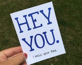 Your Face.  I miss it.  - I miss you card - Thinking of you card - Long Distance Card - I miss your face
