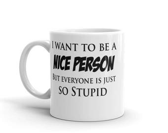 I want to be a Nice Person Mug