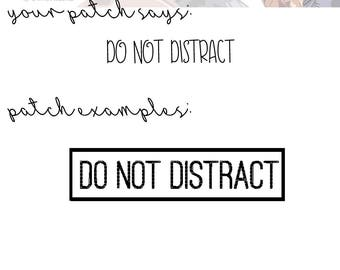 DO NOT DISTRACT! Patch | Choose Your Thread Color | Service Dog Patch