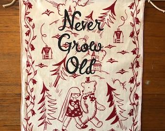 Never grow old salvaged linen banner nursery decor pennant