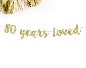 80 Years Loved Cursive Glitter Banner | 80th birthday party anniversary | 80th birthday decorations | bunting | banner | custom banner
