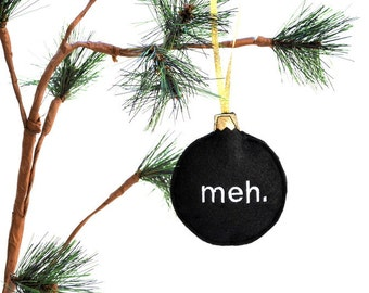 meh Christmas Ornament - embroidered Recycled Felt, Ready to ship