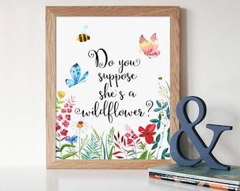 Nursery Decor, Do You Suppose She's A Wildflower, Calligraphy Print, Watercolor Florals, Girl Nursery Art, Woodland Nursery, Kids Room Decor