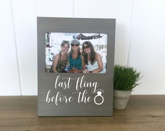 Bachelorette Party Gift, Bachelorette Picture Frame, Bachelorette Party Decorations, Personalized Bachelorette, Last Fling Before the Ring