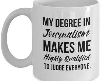 Journalism Gift, Journalism Mug, Journalist Gift, Journalist Graduate, Gift for Journalist, Journalist Degree, Journalist Mug, Journalist