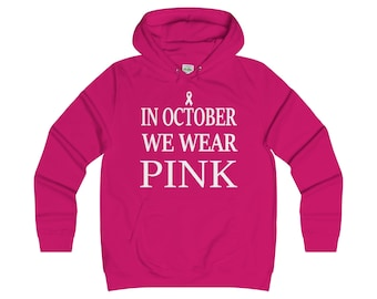 In October We Wear Pink Womens Hoodie Supporting Breast Cancer Awareness Month [996]