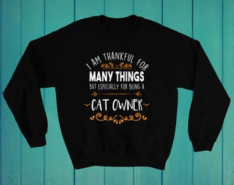 Thankful for many things cats Thanksgiving gift Sweatshirt