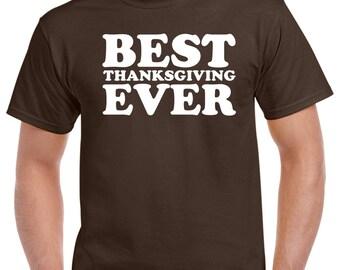 Best Thanksgiving Ever Shirt - Thanksgiving T-Shirt - Funny Thanksgiving Shirt - Holiday T-Shirt - Thanksgiving Holiday Shirt
