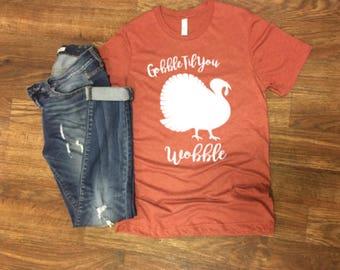 gobble till you wobble - thanksgiving shirt - fall shirt - momlife - cute shirts - clay triblend shirt
