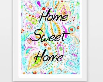 Home Sweet Home, Home Sweet Home Print, Art Print for Home, Home Decor