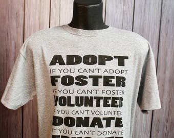 "Animal Lover Rescue ""Adopt Foster Volunteer Donate Educate"" t-shirt"