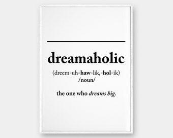Dreamaholic Wall Art, Definition Print, Dreamer Print, Inspirational Wall Art, Typographic Art, Modern Printable Art, dream big print