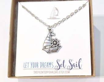 Sailboat Necklace, Sailboat Jewelry, Boat Pendant, Sailboat Gift, Boat Necklace, Sailing Jewelry, Sailing Gift, Let Your Dreams Set Sail