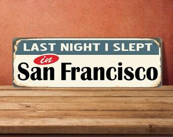 San Francisco Signs, San Francisco Decor, San Francisco Metal, San Francisco art, Personalized Metal, street sign metal, Warning Signs
