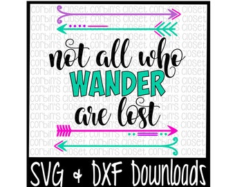 Not All Who Wander Are Lost Cut File - DXF & SVG Files - Silhouette Cameo, Cricut