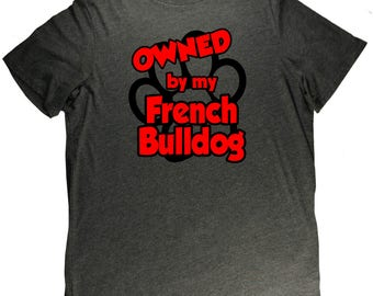 Owned By My French Bulldog Funny Dog Pet Lovers T Shirt