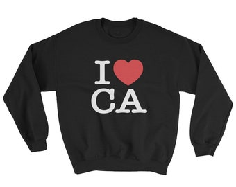 I Heart CA Love California Sweatshirt