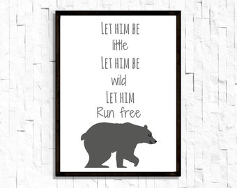 Let Him Be Little, Let Him Be Wild, Let Him Run Free, 8.5X11 Nursery Boys Wall Art, Nature Bear Theme Nursery Decor Playroom Art