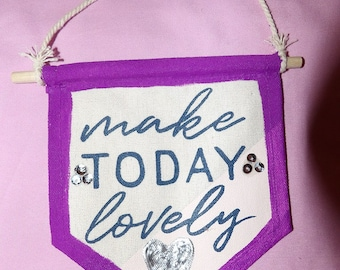 "Motivational mini canvas flag ""make TODAY lovely"" with painted purple border & silver heart - mb4"