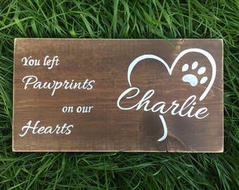 Pet Memorial Plaque, Pet Memorial Sign, Pet Memorial Gift, Custom Pet Sign, Pet Loss, Dog Memorial Sign, You Left Paw Prints on our Hearts