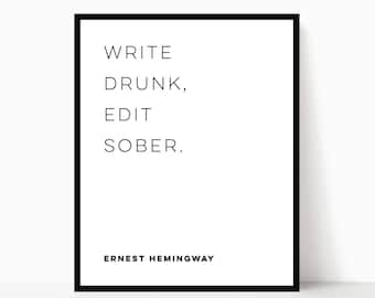 Ernest Hemingway Quote | Write Drunk Edit Sober | Alcohol Quote | Writer Quote | Literary Printable | Author Poster | DIGITAL FILE ONLY