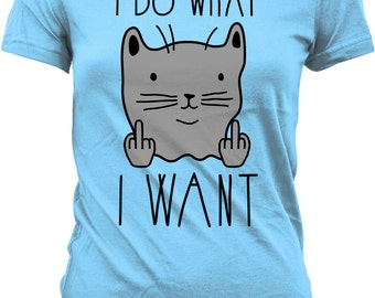 Funny Cat Shirt I Do What I Want Funny Cat Gifts For Her Cat T Shirt Kitty Shirt Cat Lover Gift Geekery Gifts For Geeks Ladies Tee WT-300