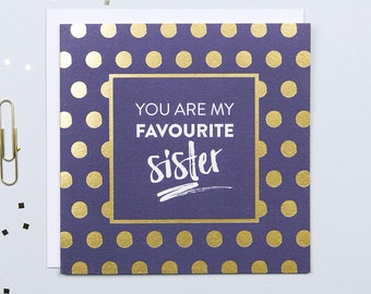 Sister Birthday Card - Big Sister - Funny Sister Card - Thank You Card - Sister Card - Gold Foil Card - My Favourite Sister