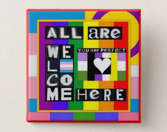 """All Are Welcome Here / You are Perfect 2"""" Button"""
