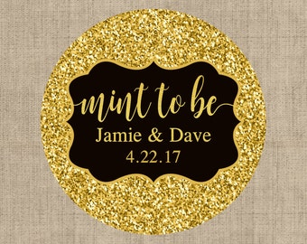 Mint To Be Gold Stickers, Custom Labels - Wedding labels - Bridal Shower stickers - Wedding Decor - Thank you Stickers - Faux Gold Glitter