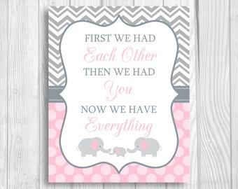 SALE First We Had Each Other, Now We Have Everything Printable 5x7, 8x10 Printable Elephant Baby Shower Sign, Nursery Art Light Pink & Gray