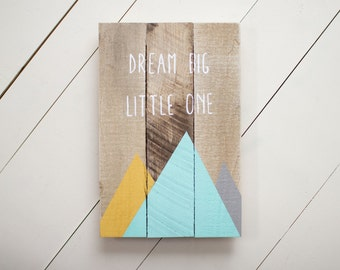 Dream Big Little One Pallet Sign, Nursery Wood Sign, Reclaimed Wood sign