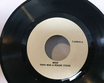 Wolf Papa Was A Rolling Stone White Label 45 RPM Vinyl Record Rare