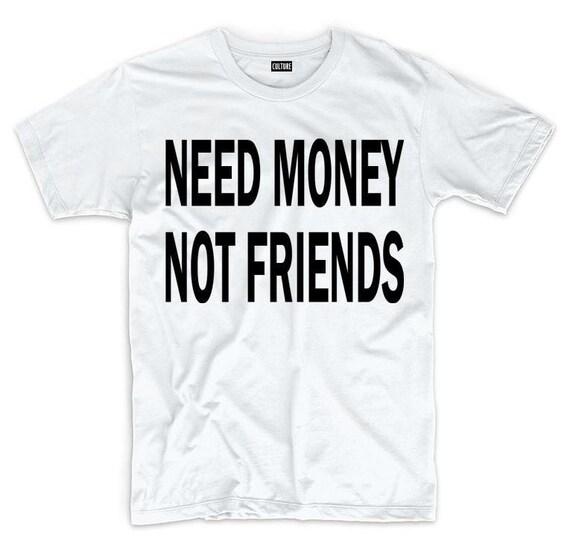 NEED MONEY TEE