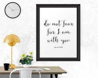 Inspirational Print, Do Not Fear For I Am With You - Isaiah 41:10, Christian Wall Art, Typography Poster, Calligraphy, Printable