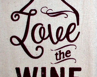 Love the Wine your with  Flour sack kitchen towel