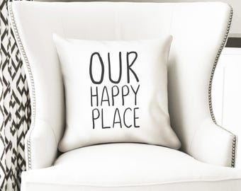 Our happy place throw pillow, new home decoration, 35cm, 14 inch cover, optional insert, black and white