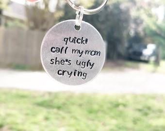 Quick! Call My Mom Shes Ugly Crying Dog Tag - Dog ID Tag - Pet Tag - Funny Dog Tag
