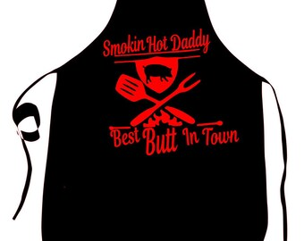 Smokin Hot Daddy Best But In Town BBQ Apron/Grill Master/Grill Apron
