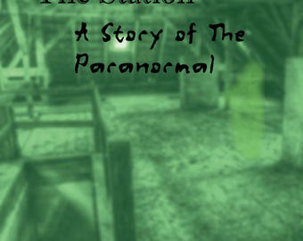The Station - A Story of the Paranormal