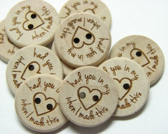 "3/4"" Wooden Buttons ""had you in my heart"" - Set of  10"
