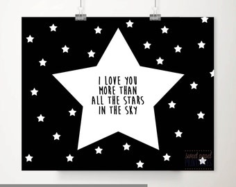 I Love You More than all the Stars In the Sky, Printable Nursery Art, Kids Wall Art, Black and White Nursery Art, Space Decor, Nursery Quote