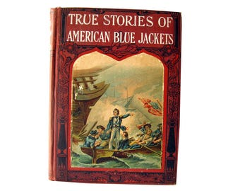 True Stories of American Blue Jackets 1902 Antique Military Book - Naval History - American Navy Antique Book