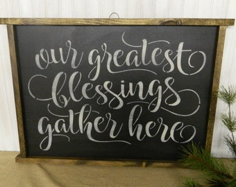 Our Greatest Blessings Gather Here Sign