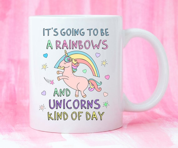 It's Going to be a Rainbows and Unicorns Kind of Day Mug. Brighten up someone's day!