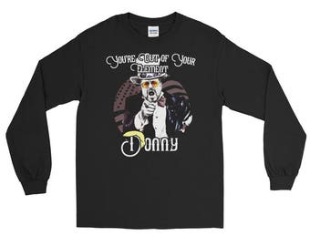 Funny Anti Donald Trump Out Of Your Element Donny Long Sleeve Shirt