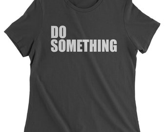 Do Something Womens T-shirt