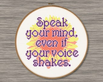 Speak Your Mind, Even if Your Voice Shakes - Maggie Smith Quote - PDF Cross Stitch Pattern