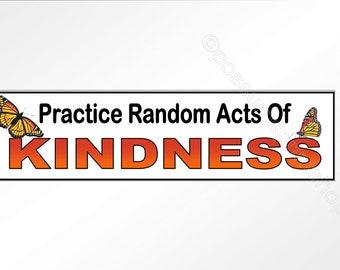 practice random acts of kindness positive bumper sticker  200mm