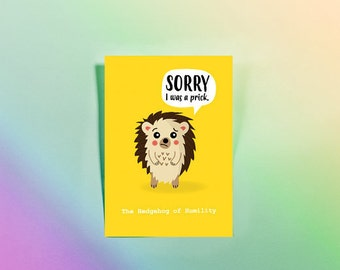 The Hedgehog of Humility - A6 Postcard - A5 Apology Greeting Card - Art, Illustration - Funny, punny print - I'm Sorry card