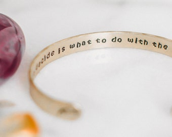 All we have to decide is what to do with the time that is given to us, Tolkien inspirational quote bracelet, gold cuff, zenned out RTS CB010